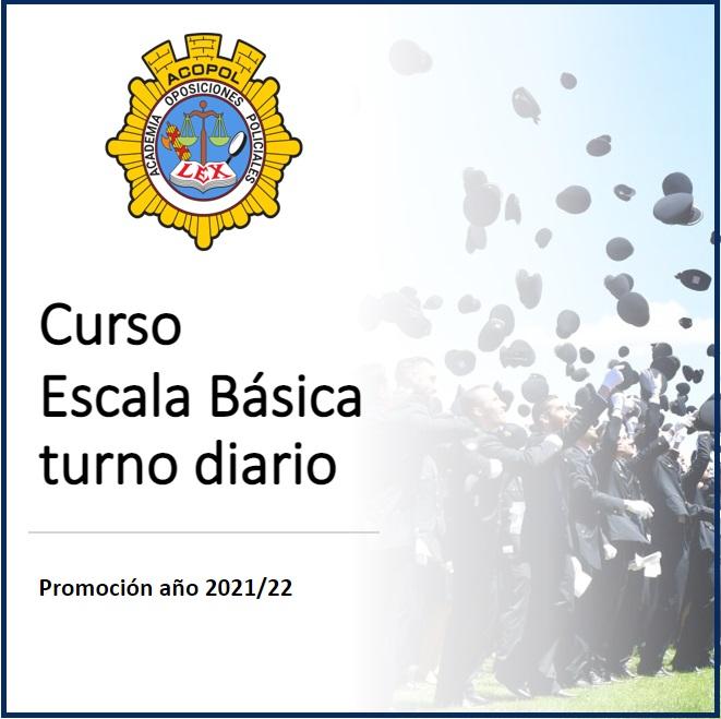 Curso preparación al Cuerpo de Policía Nacional Escala Básica DIARIO promoción 2021, ACOPOL